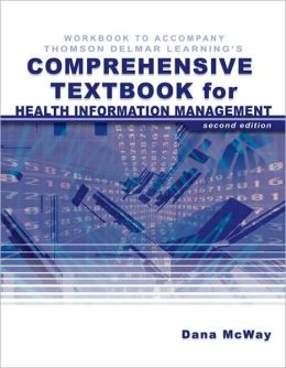 Workbook for McWay's Today's Health Information Management: An Integrated Approach: An Integrated Approach