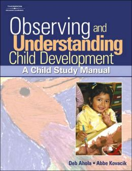 understanding child development through observation Good practice in early years observation and  a well-thought-through pedagogy must be in place so that the  your understanding of child development, .