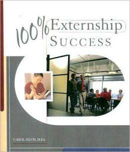 100% Externship Success: Success in Your Externship and Beyond