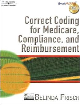Correct Coding for Medicare, Compliance, and Reimbursement