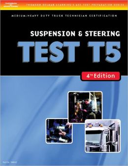 ASE Test Preparation Medium/Heavy Duty Truck Series Test T5: Suspension and Steering