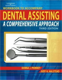 Workbook for Phinney/Halstead's Dental Assisting: A Comprehensive Approach, 3rd: A Comprehensive Approach