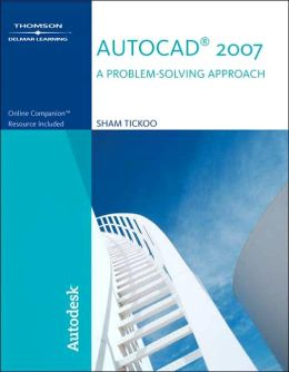 AutoCAD 2007: A Problem-Solving Approach