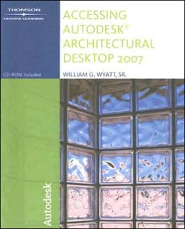 Accessing Autodesk Architectural Desktop 2007