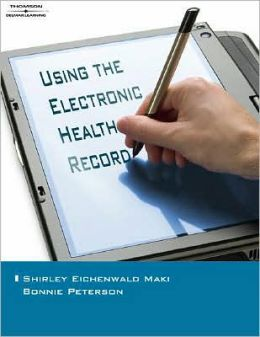Using the Electronic Health Record in the Healthcare Provider Practice