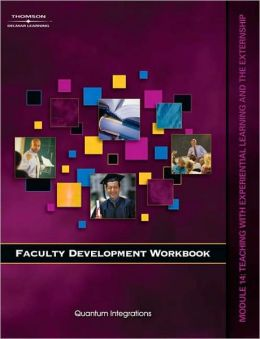 Faculty Development Companion Workbook Module 14:: Teaching with the Experi
