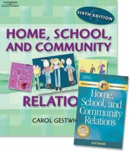 Home, School, and Community Relations : Guide to Working with Families - With Professional Enhancement
