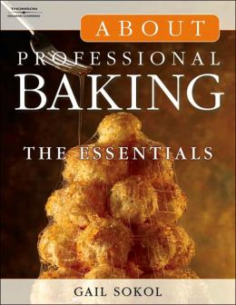 About Professional Baking: The Essentials (Trade Version)