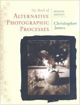 The Book of Alternative Photographic Processes