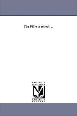 The Bible In School. ...