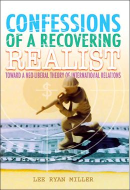 Confessions of a Recovering Realist