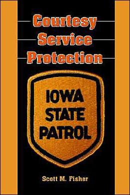 Courtesy-Service-Protection: The Iowa State Patrol