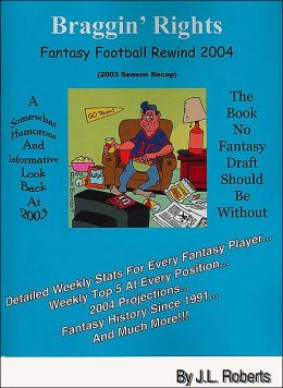 Braggin' Rights: Fantasy Football Rewind 2004 (2003 Season Recap)