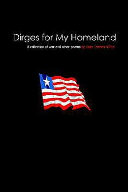 Dirges for My Homeland: A Collection of War and Other Poems