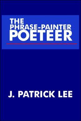 The Phrase-Painter Poeteer