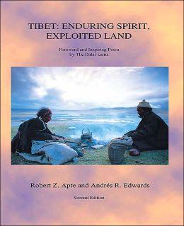Tibet: Enduring Spirit, Exploited Land