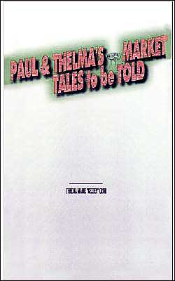 Paul & Thelma's Flea Market: Tales to be Told