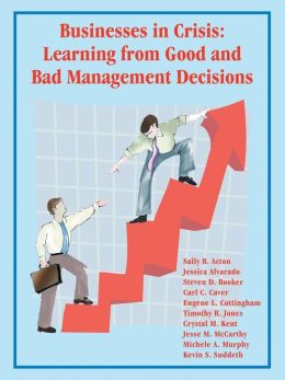 Businesses In Crisis: Learning From Good And Bad Management Decisions