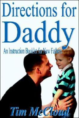 Directions for Daddy: An Instruction Booklet for New Fathers
