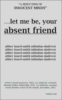 Let Me Be Your Absent Friend
