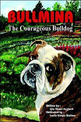 Bullmina The Courageous Bulldog