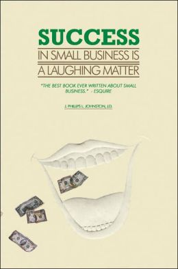 Success In Small Business Is A Laughing Matter