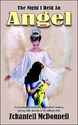 Night I Held An Angel: An Inspirational Testimony of a Mother's Healing Journey after the Loss of Her Stillborn Child