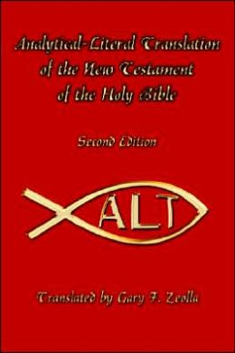Analytical-Literal Translation Of The New Testament Of The Holy Bible
