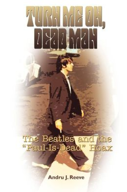 Turn Me on, Dead Man: The Beatles and the Paul-Is-Dead Hoax