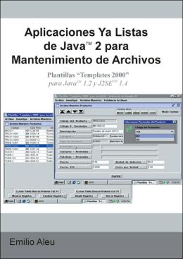 Aplicaciones Ya Listas de JavaT 2 para Mantenimiento de Archivos: Plantillas Templates 2000 para Java T 1.2 y J2SET 1.4