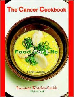 Cancer Cookbook: Food For Life