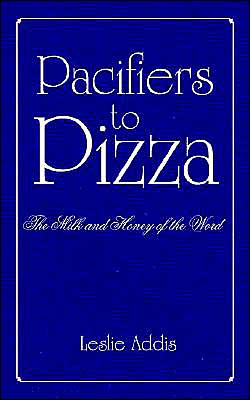 Pacifiers to Pizza: The Milk and Honey of the Word