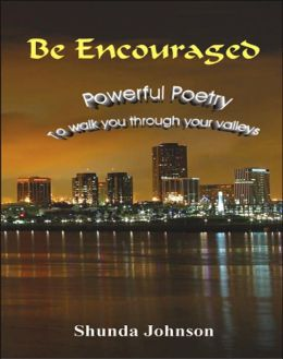Be Encouraged: Powerful Poetry to walk you through your Valleys