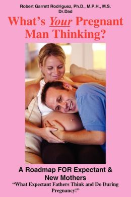 What's Your Pregnant Man Thinking?