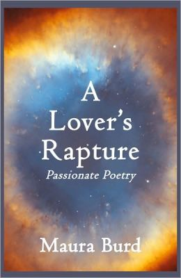 A Lover's Rapture: Passionate Poetry