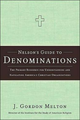 Nelson's Guide to Denominations: The Primary Resource for Understanding and Navigating America's Christian Organizations
