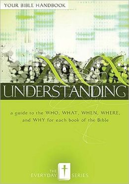 Everyday Understanding: Your Bible Handbook