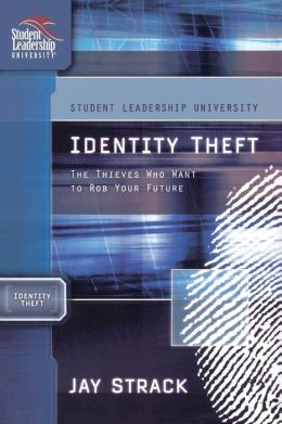 Identity Theft: The Thieves Who Want to Rob Your Future