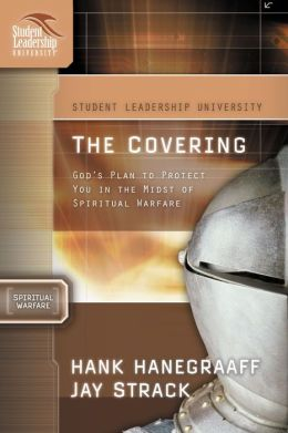The Covering: God's Plan to Protect You in the Midst of Spiritual Warfare
