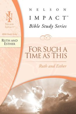 Ruth and Esther: For Such a Time as This