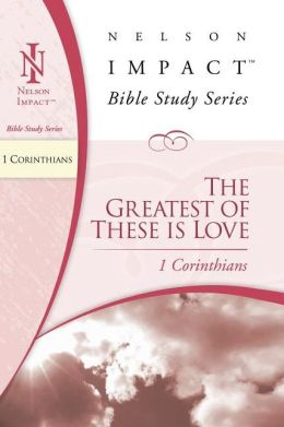 1 Corinthians: The Greatest of These Is Love
