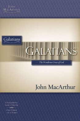 The MacArthur Bible Studies - Galatians