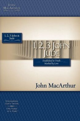 The MacArthur Bible Studies - 1, 2, 3, John & Jude