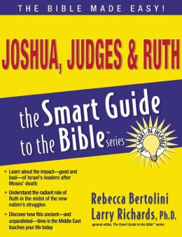Joshua, Judges and Ruth: Smart Guide to the Bible