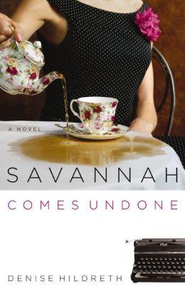 Savannah Comes Undone (Savannah Series #2)