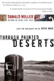 Book Cover Image. Title: Through Painted Deserts:  Light, God, and Beauty on the Open Road, Author: Donald Miller