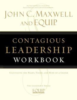 Contagious Leadership Workbook: The EQUIP Leadership Series