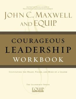 Courageous Leadership Workbook: The EQUIP Leadership Series