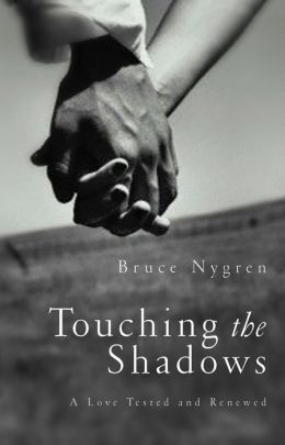 Touching the Shadows: A Love Tested and Renewed
