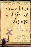 Book Cover Image. Title: Same Kind of Different as Me:  A Modern-Day Slave, an International Art Dealer, and the Unlikely Woman Who Bound Them Together, Author: Ron Hall